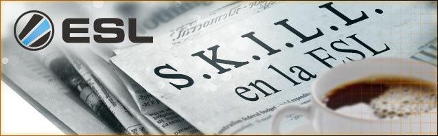 S.K.I.L.L. en la ESL – 7ª entrega